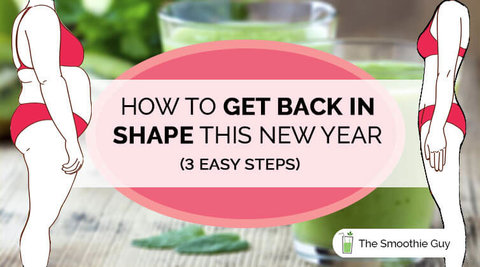 how to get back in shape this new year 2018 3 easy steps